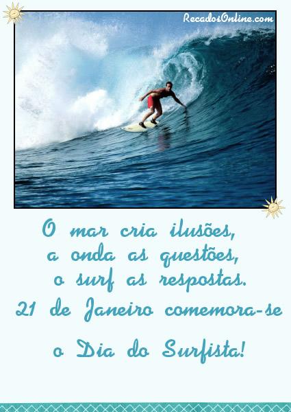 O mar cria ilusões, a onda as questões, o surf as respostas. 21 de Janeiro comemora-se o Dia do Surfista!