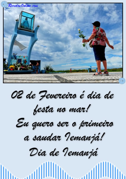 02 de Fevereiro é Dia de festa no mar!...
