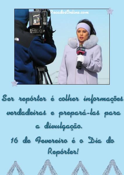 Ser repórter é colher informações...