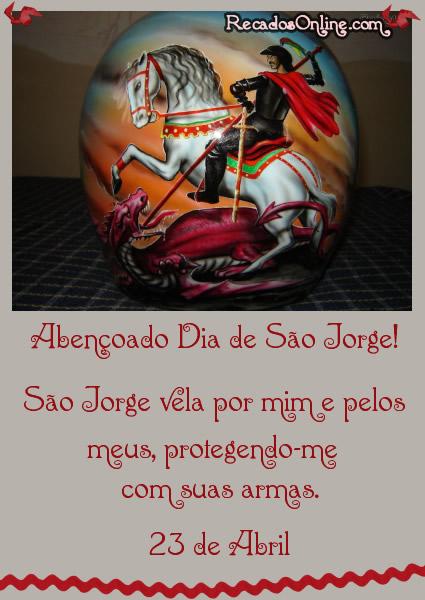 Abençoado Dia de São Jorge! São Jorge vela por mim e pelos meus, protegendo-me com suas armas. 23 de Abril.