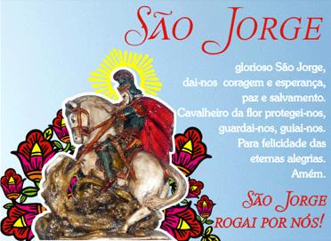 São Jorge Glorioso São Jorge, dai-nos coragem e esperança, paz e salvamento. Cavalheiro da flor protegei-nos, guardai-nos, guiai-nos. Para...