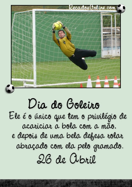 Dia do Goleiro - 26 de Abril...