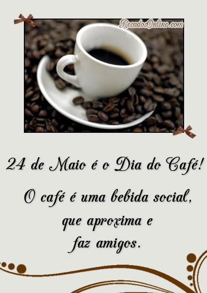 24 de Maio é o Dia do Café! O café é...