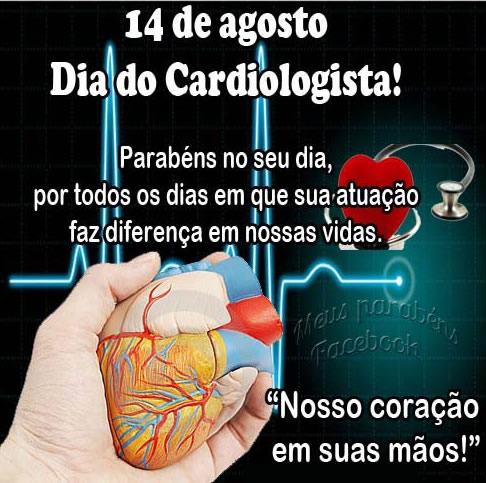 14 de agosto Dia do Cardiologista! Parabéns no seu dia, por todos os dias em que sua atuação faz diferença em nossas vidas. Nosso coração em...