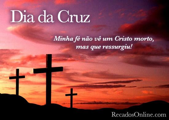 Dia da Cruz Minha fé...