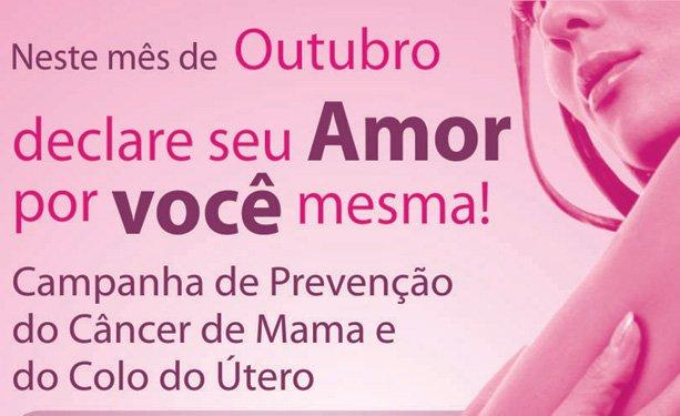 Neste mês de Outubro declare seu amor por você mesma! Campanha de Prevenção do Câncer de Mama e do Colo do Útero