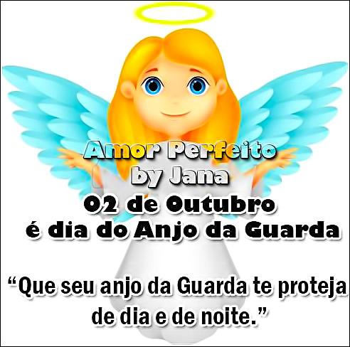 02 de Outubro é Dia do Anjo da Guarda Que seu anjo da Guarda te proteja de dia e de noite.