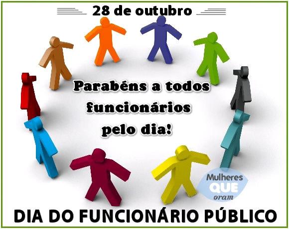 28 de Outubro - Dia do Funcionário Público Parabéns a todos funcionários pelo dia!