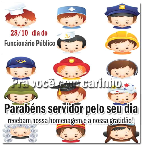 28/10 - Dia do Funcionário Público Parabéns servidor pelo seu dia, recebam nossa homenagem e a nossa gratidão!