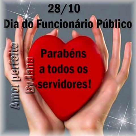 28/10 - Dia do Funcionário Público Parabéns a todos os servidores!