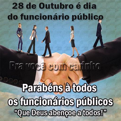 28 de Outubro é Dia do Funcionário Público parabéns a todos os funcionários públicos. Que Deus abençoe a todos!