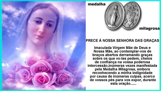 Medalha Milagrosa Prece à Nossa Senhora das Graças Ó Imaculada Virgem Mãe de Deus e nossa Mãe, ao contemplar-vos de braços abertos derramando...