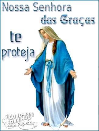 Nossa da Senhora das Graças te proteja