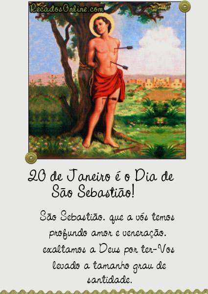 20 de Janeiro é o Dia de São Sebastião! São Sebastião, que a vós temos profundo amor e veneração, exaltamos a Deus por ter-vos levado a...