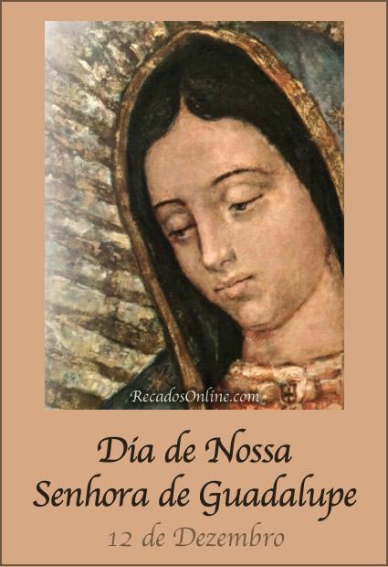 Dia de Nossa Senhora de Guadalupe 12 de Dezembro