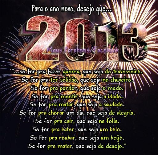 2013 Para o Ano Novo desejo que... Se for pra fazer guerra, que seja de travesseiro. Se for pra pra ter solidão, que seja no chuveiro. Se for pra...