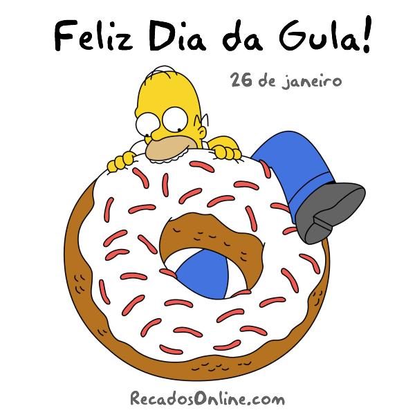 Feliz Dia da Gula! 26 de Janeiro.