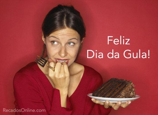 Feliz Dia da Gula!