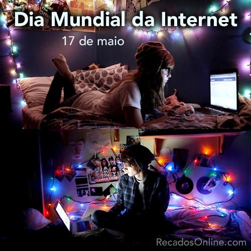 Dia Mundial da Internet 17 de Maio.
