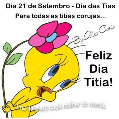 Dia 21 de Setembro - Dia das Tias. Para todas as titias corujas... Feliz Dia Titia!