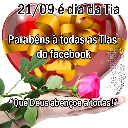 21/09 é dia da Tia. Parabéns a todas as Tias do Facebook. Que Deus abençoe a todas!
