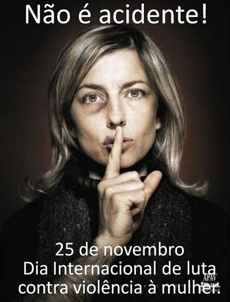 Não é acidente! 25 de Novembro Dia Internacional de Luta...