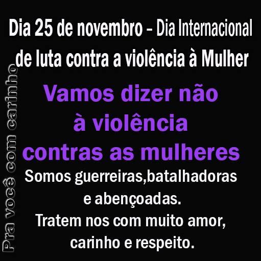 Dia 25 de Novembro - Dia Internacional de luta contra a...