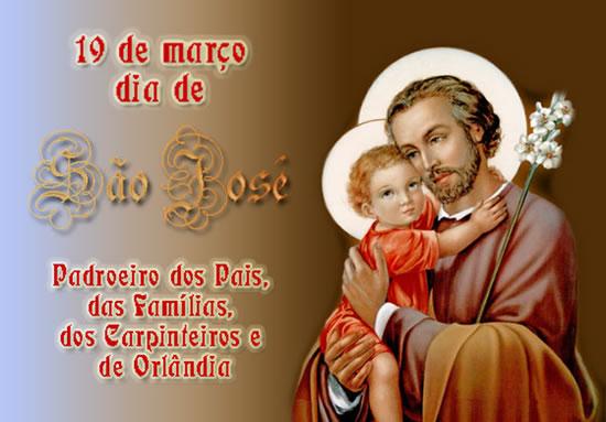 19 de Março Dia de São José Padroeiro dos Pais, das Famílias, dos Carpinteiros e de Orlândia.