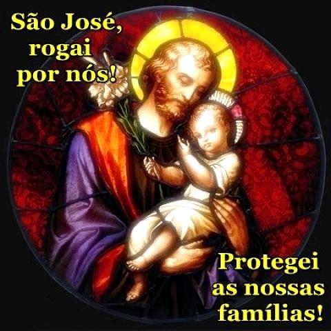São José, rogai por nós! Protegei as nossas famílias!
