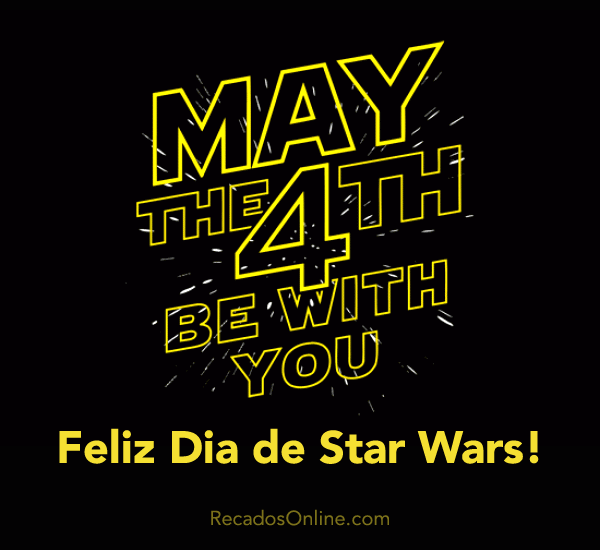 May The 4th be with you Feliz...