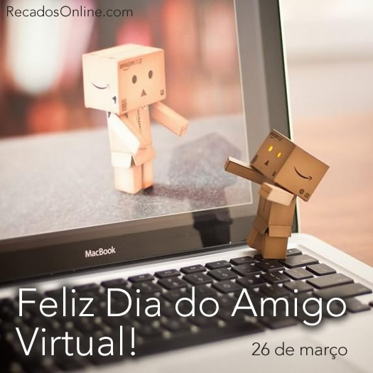 Feliz dia do amigo virtual! 26...