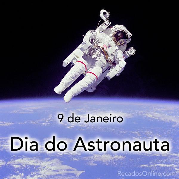 9 de Janeiro - Dia do Astroauta