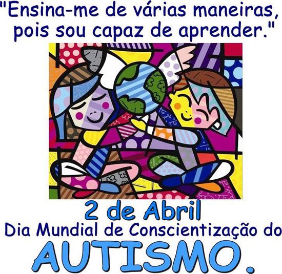 Ensina-me de várias maneiras, pois sou capaz de aprender. 2 de Abril Dia Mundial de Conscientização do Autismo.