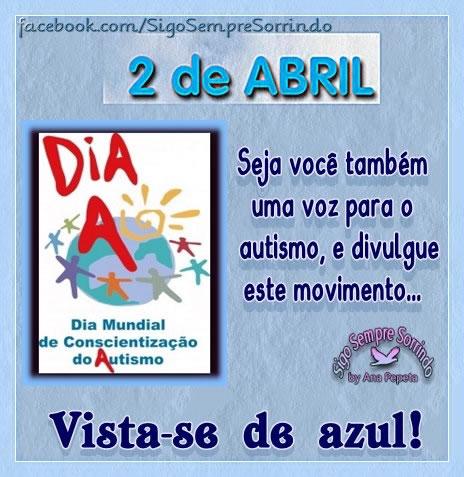 2 de Abril Seja você também uma voz para o autismo, e divulgue este movimento... Vista-se de azul!