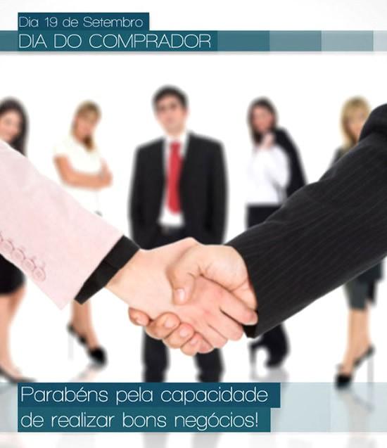Dia 19 de Setembro - Dia do Comprador Parabéns pela capacidade de realizar bons negócios!
