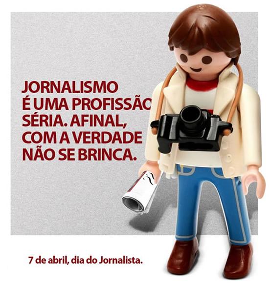 Jornalismo é uma profissão séria. Afinal com a verdade não se brinca. 7 de Abril, Dia do Jornalista